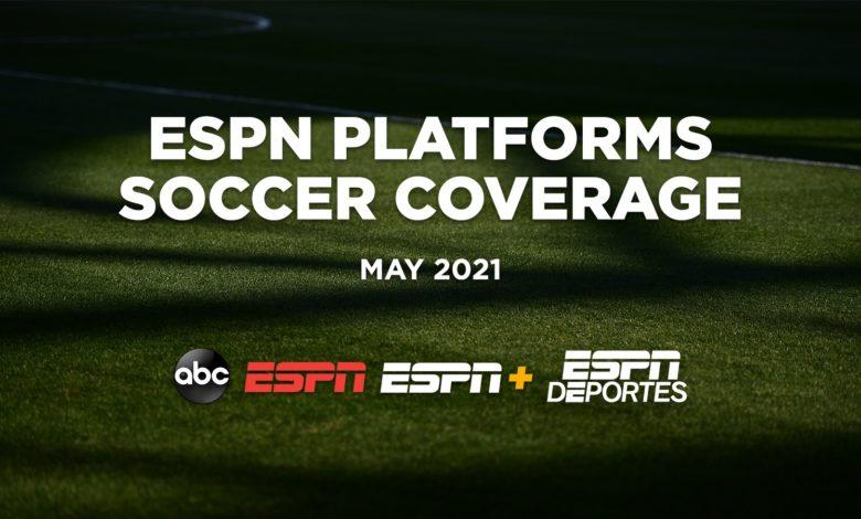 Soccer on ESPN Platforms in May